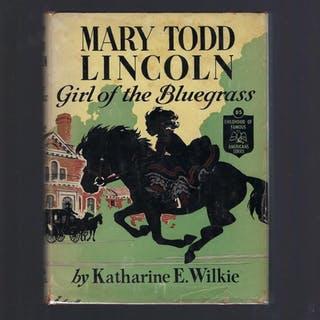 Mary Todd Lincoln Girl of the Bluegrass Childhood of...