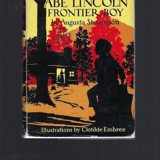 Abe Lincoln Frontier Boy (Childhood of Famous Americans)...