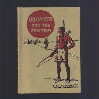 Squanto and the Pilgrims (The American Adventure Series) 1949 A