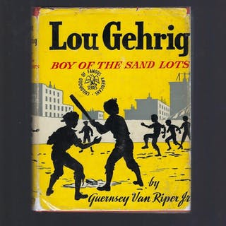 Lou Gehrig Boy of the Sand Lots Childhood of Famous...