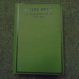Where Away? Famous Stories of the Sea