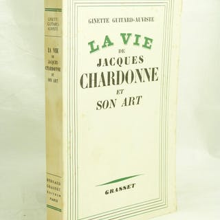 La vie de Jacques CHARDONNE et son art - GUITARD-AUVISTE (Ginette)