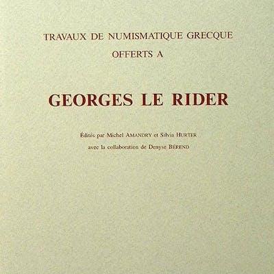 TRAVAUX DE NUMISMATIQUE GRECQUE OFFERTS À GEORGES LE RIDER Amandry