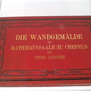 Die Wandgemälde im Rathhaussaale zu Crefeld. Janssen, Peter: Antikes & Rares