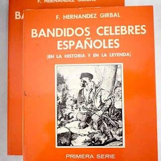 Bandidos célebres españoles: (en la historia y en la leyenda) Hernández Girbal