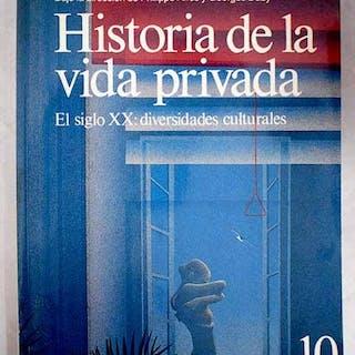 Historia de la vida privada, tomo X: El siglo XX: diversidades culturales