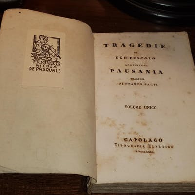 TRAGEDIE di Ugo Foscolo aggiuntovi PAUSANIA tragedia di...