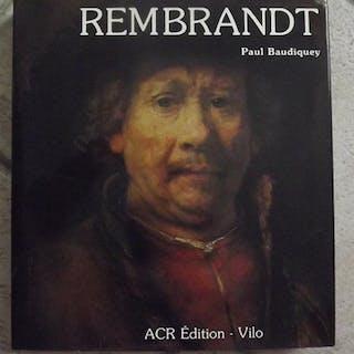 La vie et l'oeuvre de Rembrandt. Paul Baudiquey PEINTURE,monographie