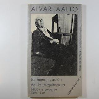 ALVAR AALTO.: LA HUMANIZACIÓN DE LA ARQUITECTURA XAVIER SUST.ALVAR AALTO