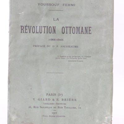 La révolution ottomane FEHMI Youssouf Histoire|XXème siècle