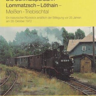 Die Schmalspurbahn Lommatsch-Löthain-Meißen-Triebischtal