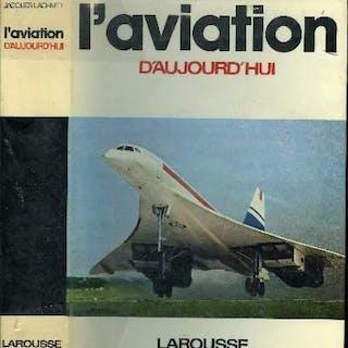 L'aviation d'aujourd'hui Lachnitt Jacques TECHNIQUE (SCIENCES APPLIQUEES)