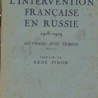 L'intervention française en Russie 1918-1919 Souvenirs...