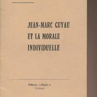 Jean-Marc Guyau et la morale individuelle Lucrece LETTRES)