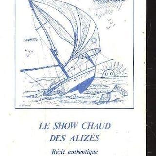 Le Show Chaud des Alizés - Récit authentique G. Renard GENERALITES
