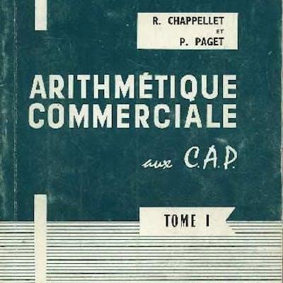 Arithmétique commerciale aux C.A.P - Tome I - Calcul numériue