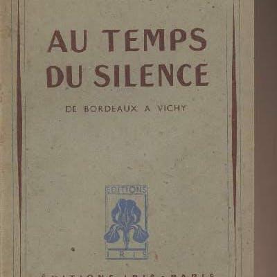 Au temps du silence - de Bordeaux à Vichy Becquart Henri