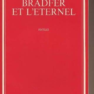 Bradfer et l'éternel Bondel Roger LETTRES)
