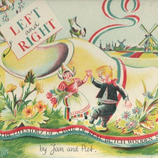 Left and Right: The Lifestory of a Paril of Real Dutch Wooden Shoes Jan and Piet