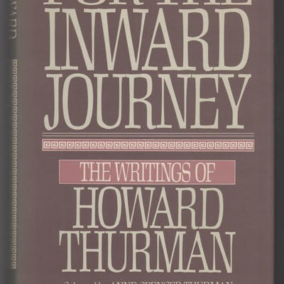 For the Inward Journey : The Writings of Howard Thurman...