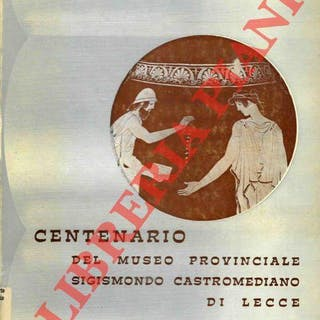 Centenario del Museo Provinciale Sigismondo Castromediano di Lecce