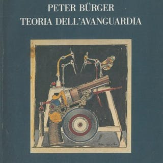 Teoria dell'avanguardia. BURGER Peter - Arte,Avanguardia