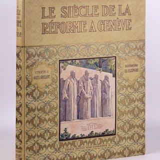 Le siècle de la Réforme à Genève. GUILLOT, Alexandre (Ed. ELZINGRE, ill.).