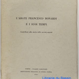 L'abate Francesco Bonardi e i suoi tempi Arturo Bersano Livres en Italien