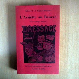 L'Assiette au Beurre ; revue satirique illustrée Elisabeth & Michel DIXMIER