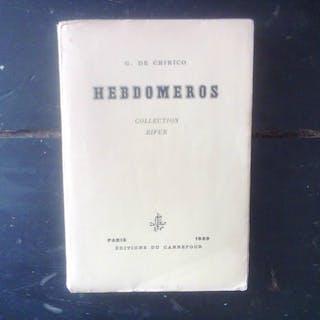Hebdomeros ; Le peintre et son génie chez l'écrivain Giorgio de Chirico