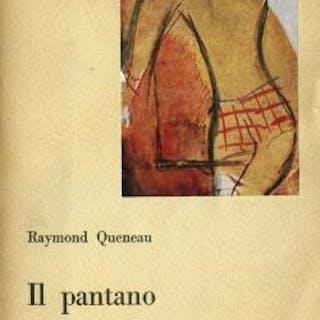 Il pantano. Traduzione di Fernanda Pivano Pivano - QUENEAU Raymond