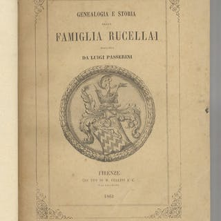 Genealogia e storia della Famiglia Rucellai. PASSERINI Luigi.