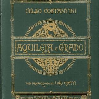 Aquileia e grado. Guida storico-artistica Celso Costantini