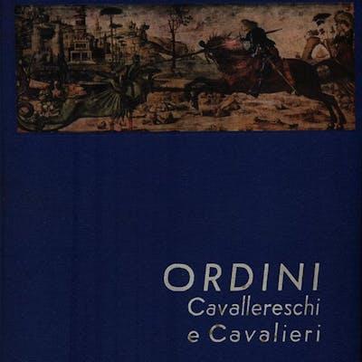 Ordini cavallereschi e cavalieri + Annuario insigniti...