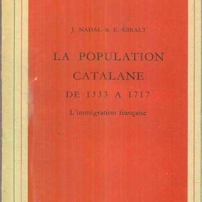 La population catalane de 1553 a 1717 Nadal, J - Giralt, E. Literature & Fiction