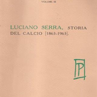 Luciano Serra Storia del calcio 1863-1963 vol