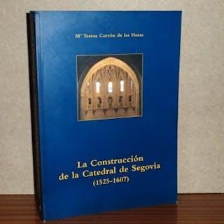 LA CONSTRUCCIÓN DE LA CATEDRAL DE SEGOVIA (1525-1607) Cortón de las Heras