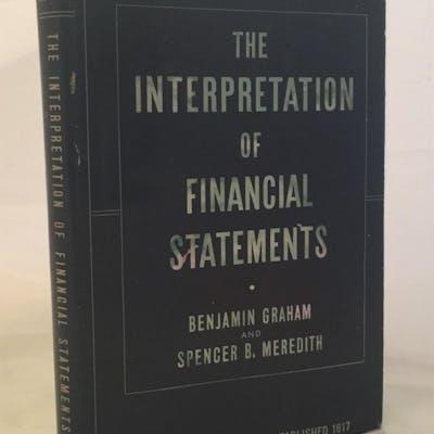 The Interpretation of Financial Statements Benjamin Graham & Spencer B. Meredith