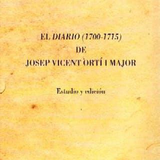 EL DIARIO DE JOSEP VICENT ORTI I MAJOR. ESCARTI,VICENT JOSEP. Historia