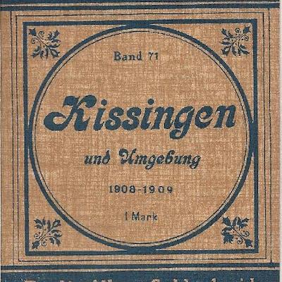 Bad Kissingen und Umgebung Praktischer Führer für Kur- und Vergnügungsreisende