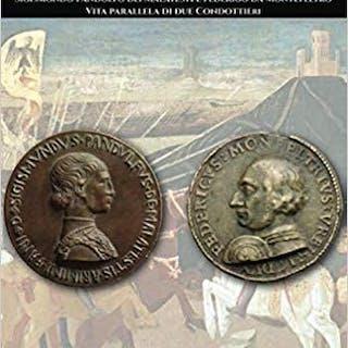 Capitani di ventura: Sigismondo Pandolfo dei Malatesti e...
