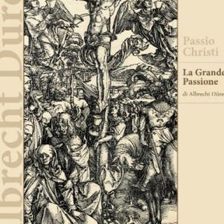 PASSIO CHRISTI | LA GRANDE PASSIONE Albrecht Dürer