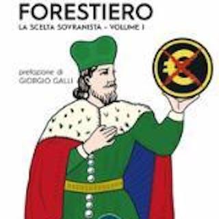 IL PODESTA' FORESTIERO - VOL. 1. La scelta sovranista Peroncini Gianfranco