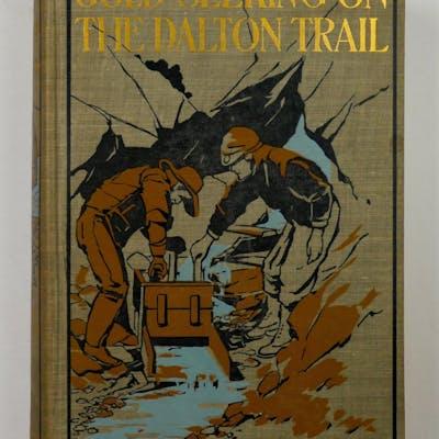 Gold-Seeking on the Dalton Trail Thompson, Arthur R.