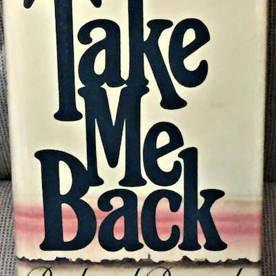 Take Me Back Richard Bausch Literature,Literature, Fiction