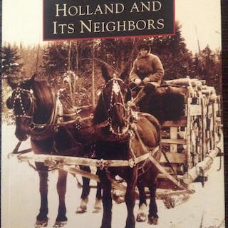 HOLLAND AND ITS NEIGHBORS (IMAGES OF AMERICA: VERMONT)...