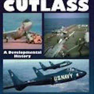 Vought F7U Cutlass. A Developmental History Tom Gardner