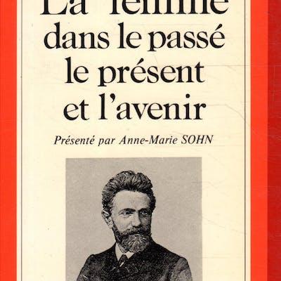 La femme dans le passé le présent et l'avenir A. BEBEL