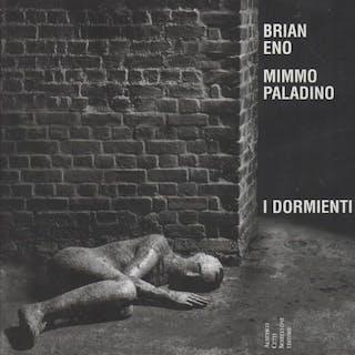 Brian Eno Mimmo Paladino: I dormienti Demetrio Paparoni