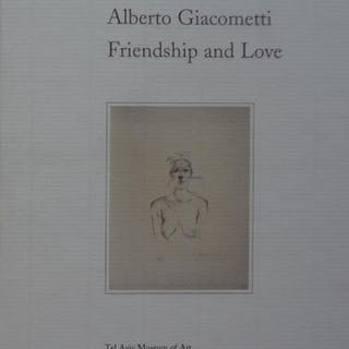 Alberto Giacometti. Friendship and Love / Drawings and Prints H. LUST